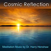 Cosmic Reflection (Meditation Music With Guided Introduction) by Dr. Harry Henshaw