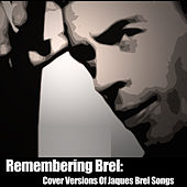 Remembering Brel: Cover Versions Of Jaques Brel Songs de Various Artists