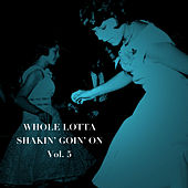 Whole Lotta Shakin' Goin' On, Vol. 5 von Various Artists