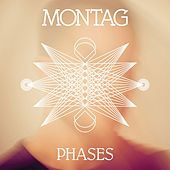 Phases by Montag