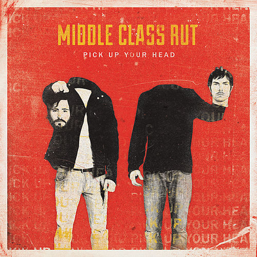 Pick Up Your Head by Middle Class Rut