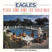 Please Come Home For Christmas by Eagles