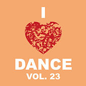 I Love Dance Vol. 23 by Various Artists