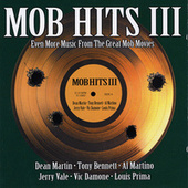 Mob Hits Iii: Even More Music From The Great Mob Movies de Various Artists