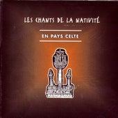 Les Chants De La Nativité: En Pays Celte by Eliane Pronost