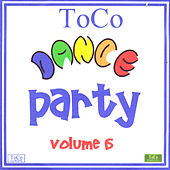 Toco Dance Party - Volume 6 by Various Artists