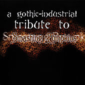 A Gothic-Industrial Tribute To Smashing Pumpkins de Various Artists
