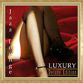 Luxury Jazz Lounge - Deluxe Edition by Various Artists