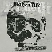 Spitting Fire Live Vol. 1 by High On Fire