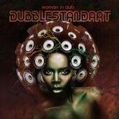 Woman in Dub by Dubblestandart
