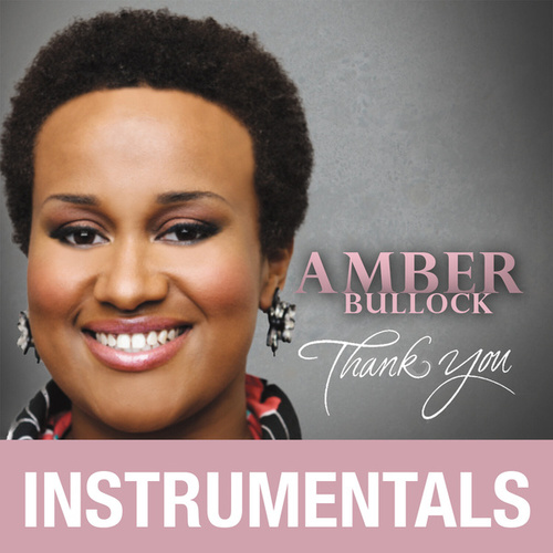 Thank You (Instrumentals) by Amber Bullock