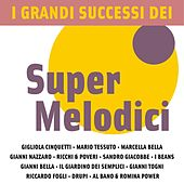 I Grandi Successi dei Super Melodici by Various Artists