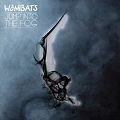 Jump Into The Fog de The Wombats