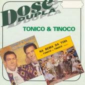 Dose Dupla de Tonico E Tinoco