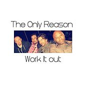 Work It Out by Reason