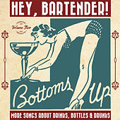 Hey, Bartender! Vol. 2 More Songs About Drinks, Bottles and Drunks. von Various Artists
