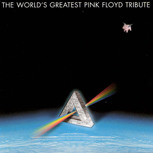 The World's Greatest Pink Floyd Tribute by Various Artists
