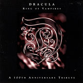 Dracula: King Of Vampires - A 100th Anniversary Tribute by Various Artists