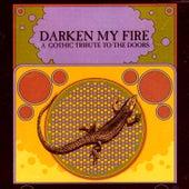 Darken My Fire - A Gothic Tribute to the Doors de Various Artists