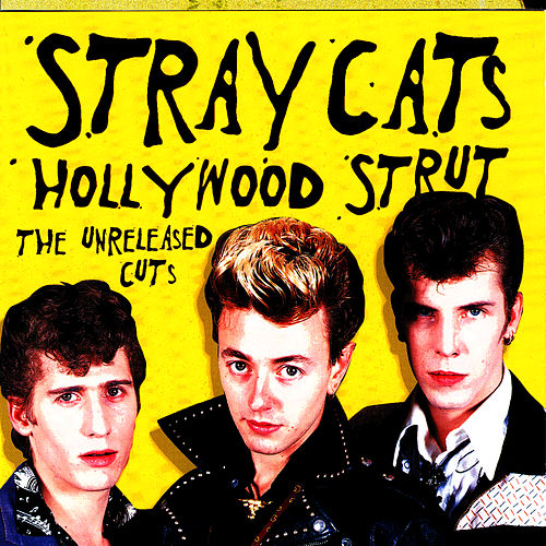 Hollywood Strut: The Unreleased Cuts by Stray Cats