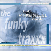 X-Ray House Zone Vol. 1: The Funky Traxxx by Various Artists