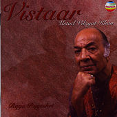 Vistaar by Ustad Vilayat Khan