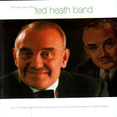 The Very Best Of The Ted Heath Band by Ted Heath Band