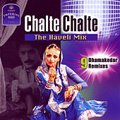 Chalte Chalte - The Haveli Mix von Various Artists