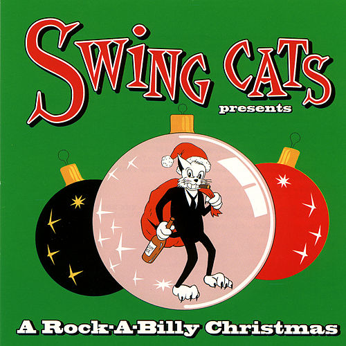 Swing Cats - A Rock-A-Billy Christmas by Various Artists