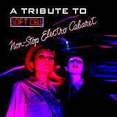 A Tribute To Soft Cell: Non-Stop Electro Cabaret von Various Artists