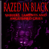 Shrieks, Laments, And Anguished Cries by Razed in Black