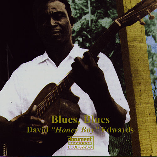 Blues, Blues: David 'Honey Boy' Edwards by David 'Honeyboy' Edwards