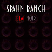 Beat Noir de Spahn Ranch