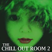 The Chill Out Room 2 by Various Artists