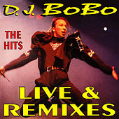The Hits Live & Remixes de DJ Bobo