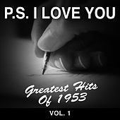 P.S. I Love You: Greatest Hits of 1953, Vol. 1 by Various Artists