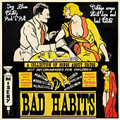 Bad Habits by Various Artists