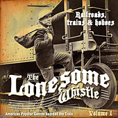 The Lonesome Whistle Vol. 1 by Various Artists
