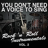 You Don't Need a Voice to Sing: Rock 'N' Roll Instrumentals, Vol. 2 di Various Artists
