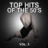 Top Hits of the 50's, Vol. 3 by Various Artists