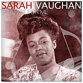 But Not for Me by Sarah Vaughan