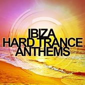 Ibiza Hard Trance Anthems - EP by Various Artists