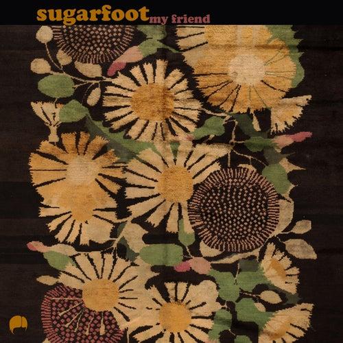 My Friend by Sugarfoot