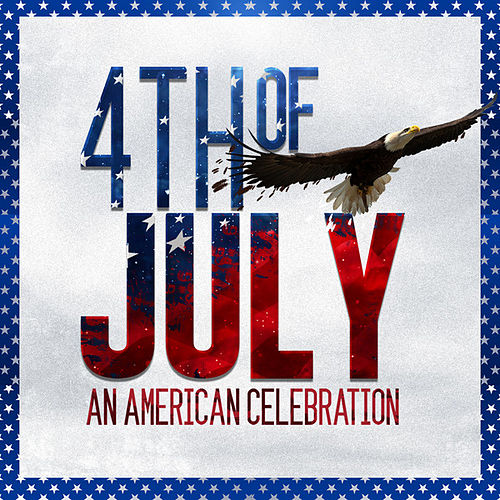 4th of July - An American Celebration by Various Artists