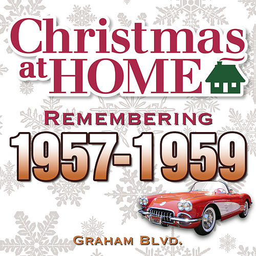 Christmas at Home: Remembering 1957-1959 de Graham BLVD