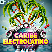 Caribe Electrolatino by Various Artists