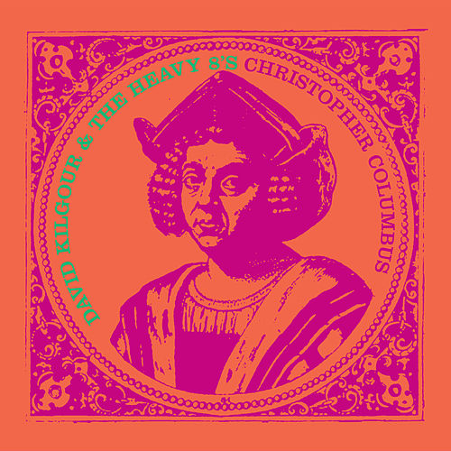 Christopher Columbus / Shifting Sands by David Kilgour and the Heavy Eights