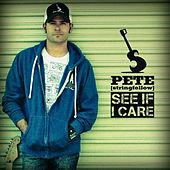 See If I Care by PETE [stringfellow]