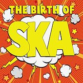 The Birth of Ska by Various Artists