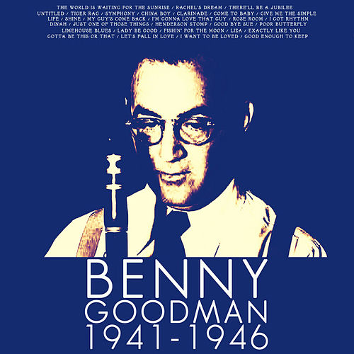 Benny Goodman, 1941-1946 by Various Artists